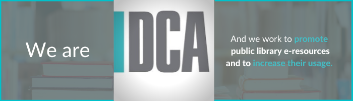 """Advert for DCA """"We are DCA and we work to increase the visibility of libraries"""""""